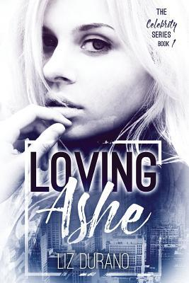 Loving Ashe (Celebrity Series, #1)