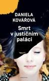 Smrt v justičním paláci by Daniela Kovářová