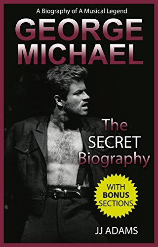 George Michael: A Secret Biography - A Rare Biography Of A Musical Legend (George Michael Secret Biography Book)