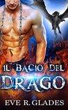 Il bacio del drago by Eve R. Glades