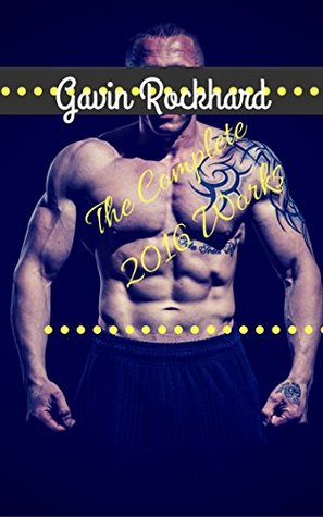 Gavin Rockhard: The Complete 2016 Works