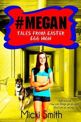 #Megan: Tales from Easter Egg High