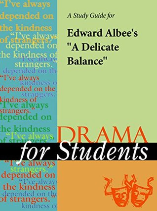 "A Study Guide for Edward Albee's ""Delicate Balance: A Play"""