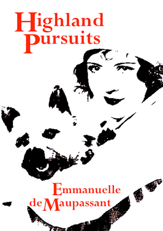 Highland Pursuits by Emmanuelle de Maupassant