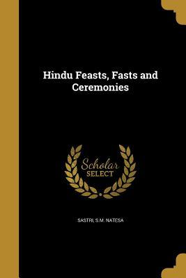Hindu Feasts, Fasts and Ceremonies