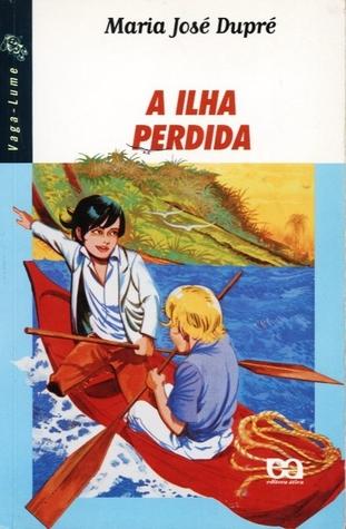 A Ilha Perdida by Maria José Dupré