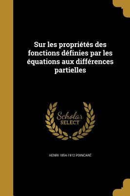 Sur Les Proprietes Des Fonctions Definies Par Les Equations Aux Differences Partielles
