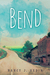 Bend by Nancy J. Hedin