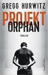 Projekt Orphan by Gregg Hurwitz