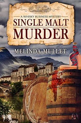 Single Malt Murder (Whiskey Business #1) by Melinda Mullet
