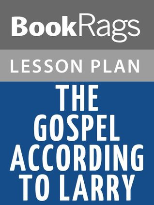 Lesson Plans The Gospel According to Larry