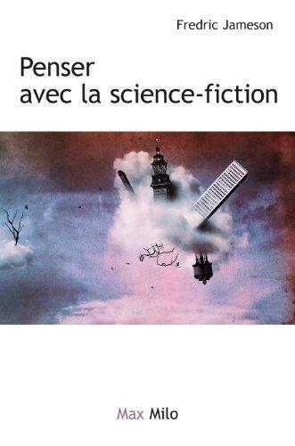 Archéologies du futur Volume 2 : Penser avec la science-fiction