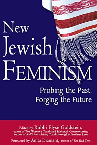 New Jewish Feminism: Probing the Past, Forging the Future