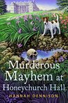Murderous Mayhem at Honeychurch Hall by Hannah Dennison