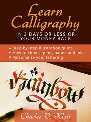 Learn Calligraphy in 3 Days or Less or Your Money Back