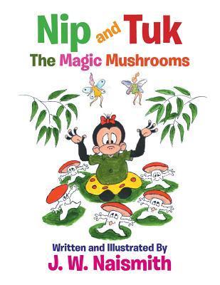 Nip and Tuk: The Magic Mushrooms