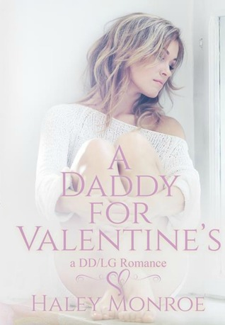 A Daddy for Valentine's by Haley Monroe