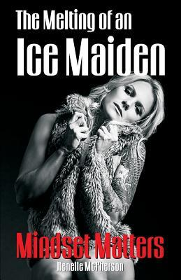The Melting of an Ice Maiden: Mindset Matters