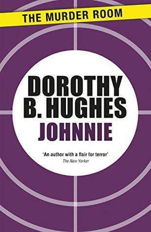 Johnnie By Dorothy B Hughes
