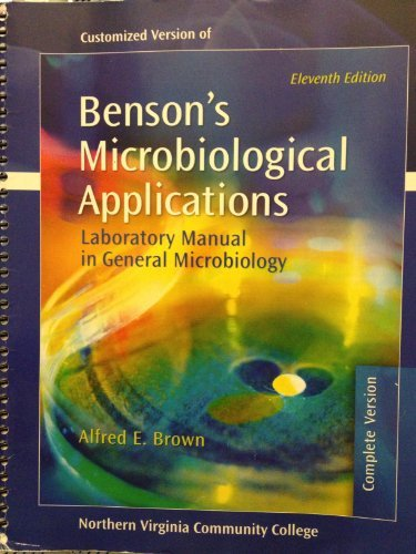 Benson's Microbiological Applications : Laboratory Manual in General Microbiology 11th Edition