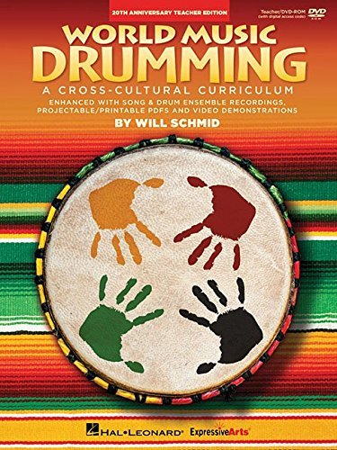 World Music Drumming: Teacher/DVD-ROM (20th Anniversary Edition): A Cross-Cultural Curriculum Enhanced with Song & Drum Ensemble Recordings, PDFs and Videos