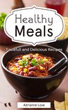 Healthy Meals: American Cookbook - Holiday Cooking Recipes for Healthy Weight Loss Recipes, Cookbook from Seafood Recipes to Slow Cooking (Fish, Meat, Chicken, Salads and Vegetarian Easy Cook Book)