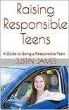Raising Responsible Teens: A Guide to Being a Responsible Teen