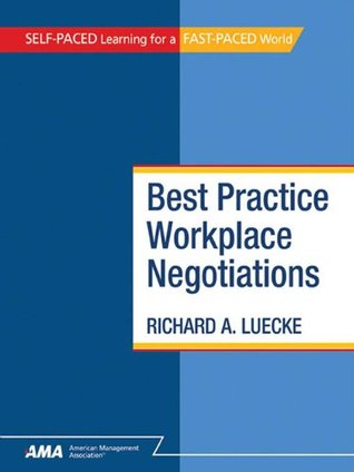 Best Practice Workplace Negotiations: EBook Edition