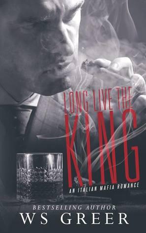 Long Live the King (An Italian Mafia Rom...
