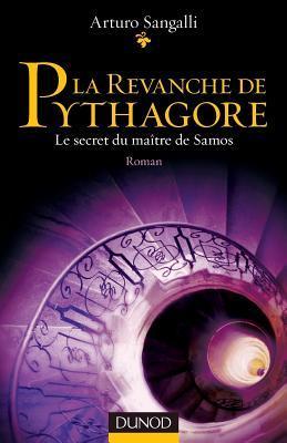 La Revanche de Pythagore - Le Secret Du Ma�tre de Samos (Roman): Le Secret Du Ma�tre de Samos (Roman)