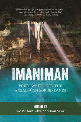 Imaniman: Poets Writing in the Anzalduan Borderlands