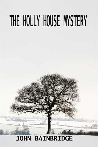 The Holly House Mystery (Inspector Chance #1.5)