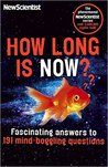 How long is now? Fascinating answers to 191 mind-boggling questions