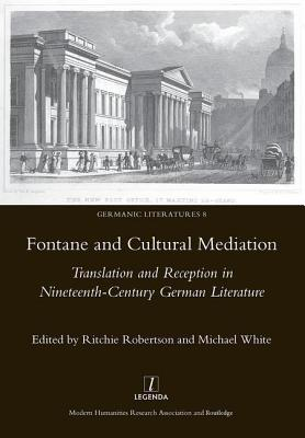 Fontane and Cultural Mediation: Translation and Reception in Nineteenth-Century German Literature