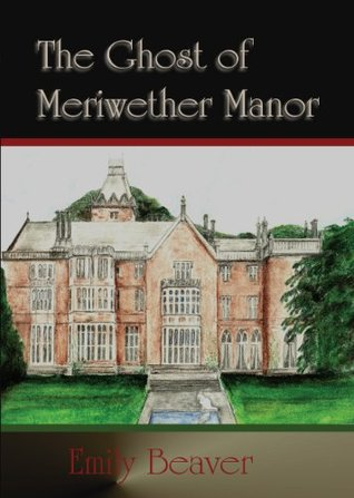 The Ghost of Meriwether Manor (Meriwether Series Book 1)