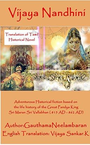 Vijaya Nandhini: Adventurous Historical fiction based on the life history of South Indian Pandya King Sri Maran Srivallabhan ( 815 AD - 862 AD)