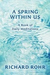 A Spring Within Us: A Book of Daily Meditations