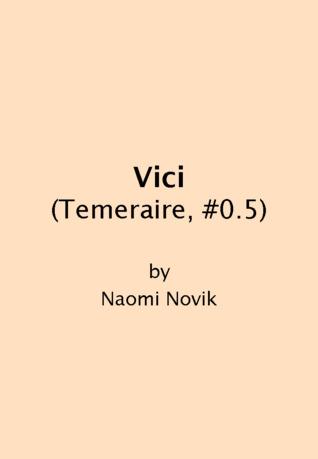 Vici (Temeraire, #0.5)