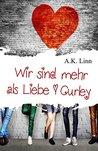 Wir sind mehr als Liebe - Curley by A.K. Linn