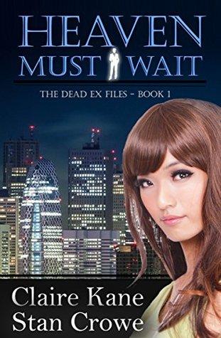 Heaven Must Wait (The Dead Ex Files Book 1)