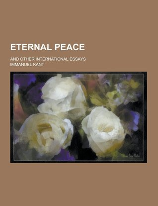 Eternal Peace and Other International Essays