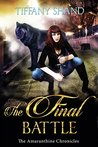 The Final Battle by Tiffany Shand