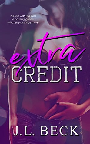 Extra Credit (A Forbidden Student-Teacher Romance) by J.L. Beck