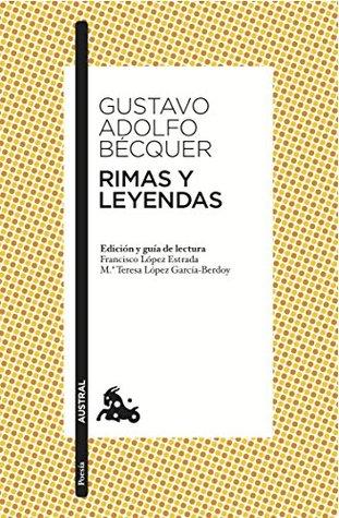 Rimas y Leyendas por Gustavo Adolfo Bécquer, Francisco López Estrada