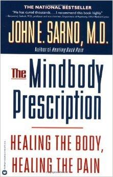 The Mindbody Prescription: Healing the Body, Healing the Pain
