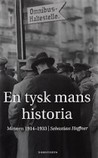 En tysk mans historia, minnen 1914-1933
