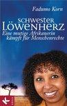 Schwester Löwenherz: Eine mutige Afrikanerin kämpft für Menschenrechte