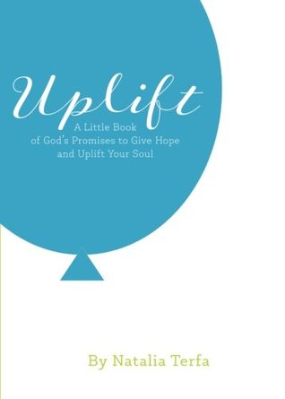 Uplift: A Little Book of God's Promises to Give Hope and Uplift Your Soul