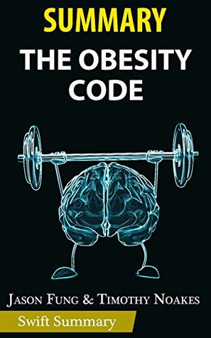 Summary of The Obesity Code: Unlocking the Secrets of