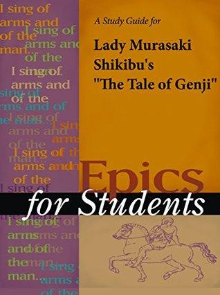 "A Study Guide for Lady Murasaki Shikibu's ""The Tale of Genji"""